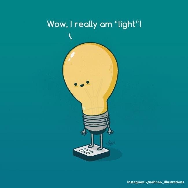 "science pun - Cartoon - Wow, I really am ""light""! Instagram: @nabhan_illustrations"