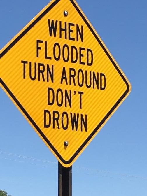 Signage - WHEN FLOODED TURN AROUND DON'T DROWN