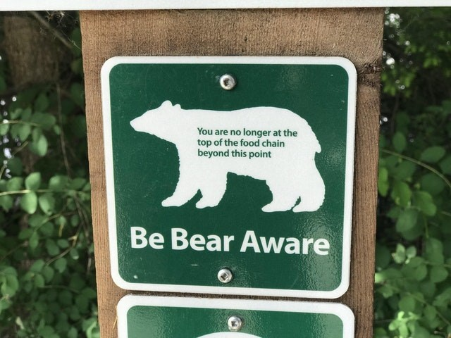 Bear - You are no longer at the top of the food chain beyond this point Be Bear Aware