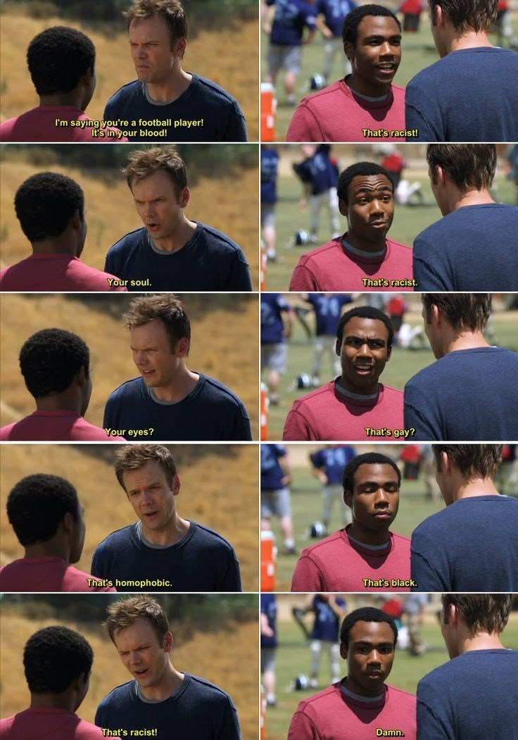 Facial expression - I'm saying you're a football player! It's in your blood! That's racist! That's racist. Your soul. That's gay? Your eyes? That's homophobic. That's black. That's racist! Damn