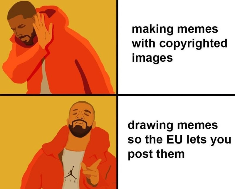 Cartoon - making memes with copyrighted images drawing memes so the EU lets you post them AIR