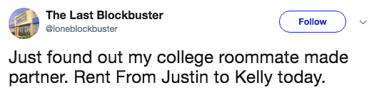 Text - The Last Blockbuster Follow @loneblockbuster Just found out my college roommate made partner. Rent From Justin to Kelly today.