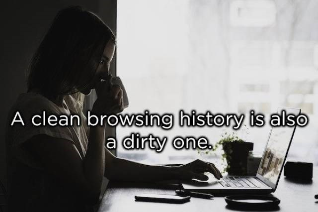 Writing - A clean browsing history is also a dirty one