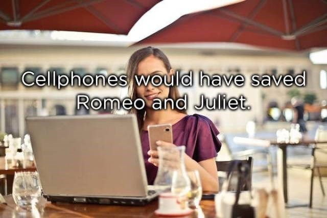 Product - Cellphones would have saved Romeo and Juliet.