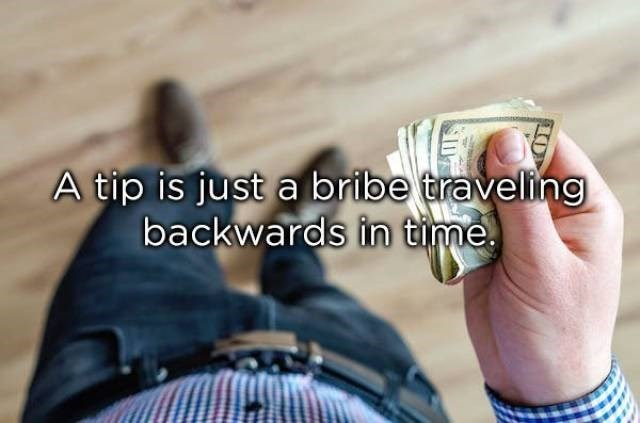 Finger - A tip is just a bribe traveling backwards in time