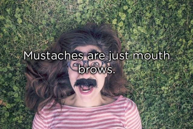 Hair - Mustaches are just mouth orows.