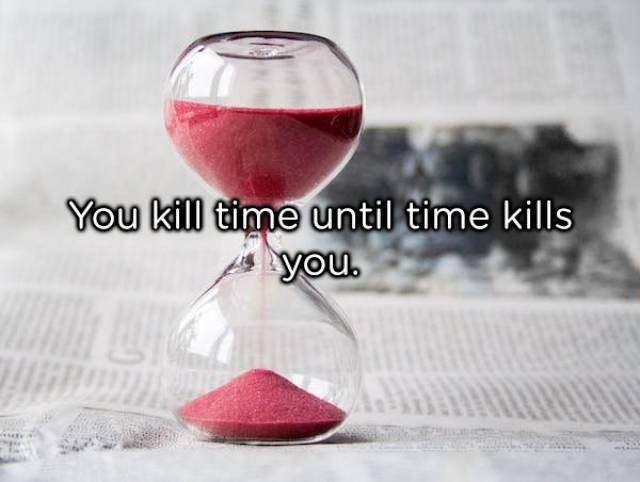 Stemware - You kill time until time kills you.