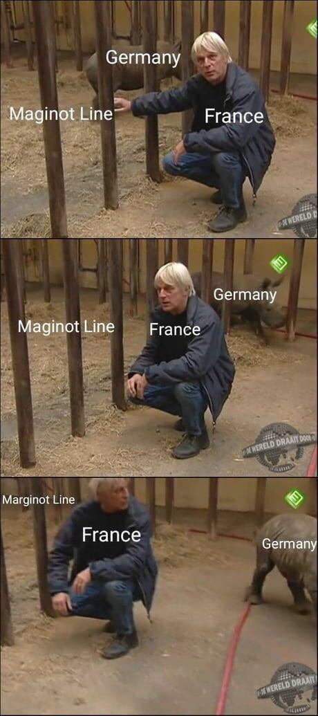 dank memes - Soil - Germany Maginot Line France WERELDD Germany Maginot Line France WERELD ORAAT DOS Marginot Line France Germany E WERELD DRAAT