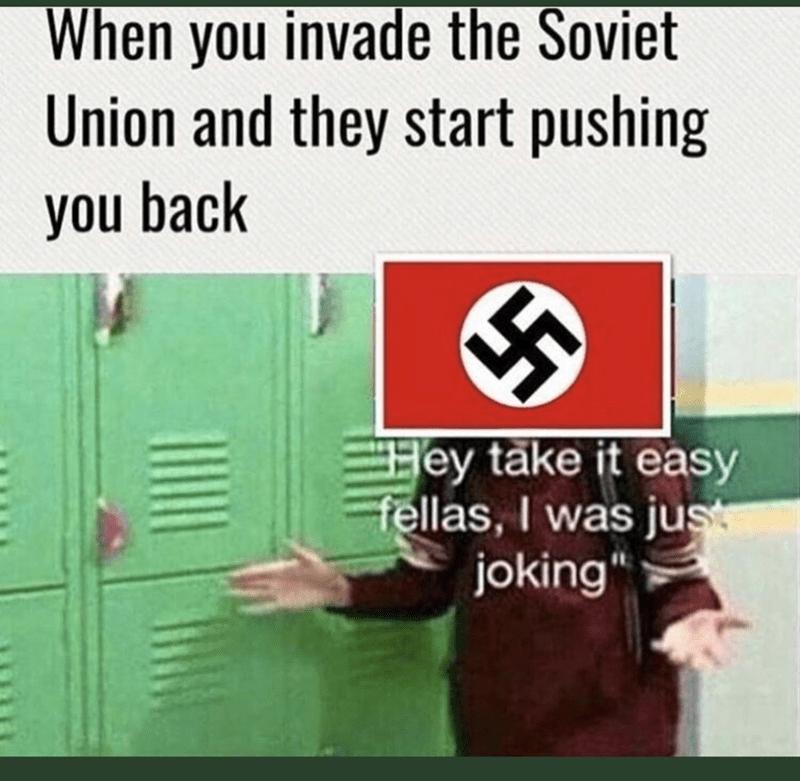 dank memes-hitler trying to invade the soviet union