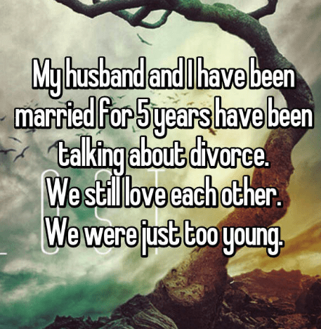 Text - My husband and lhave been married Por 5 years have been talking about divorce. We stillove each other We were fust too young