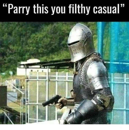 """Armour - """"Parry this you filthy casual"""""""