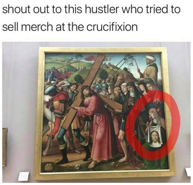 Painting - shout out to this hustler who tried to sell merch at the crucifixion