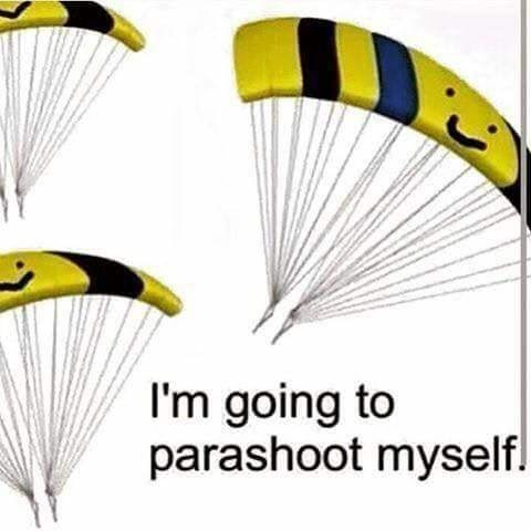 Parachute - I'm going to parashoot myself