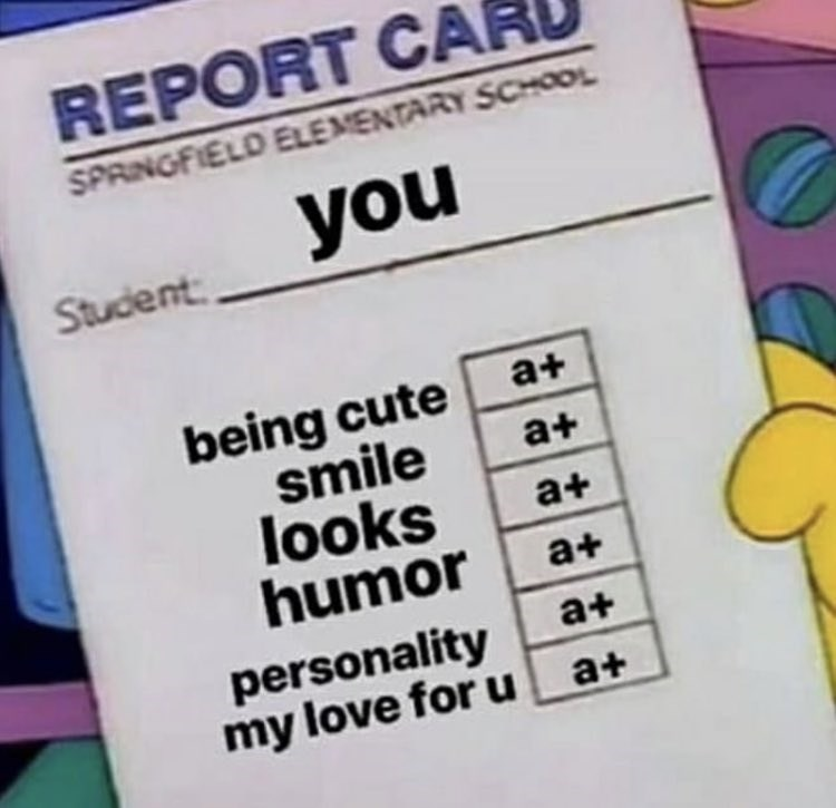 Text - REPORT CA SPRINGFIELD ELEMENTARY SCHOOL you Student being cute smile looks humor а+ а+ a+ a+ personality my love for u а+ а+