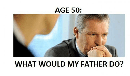 Face - AGE 50: WHAT WOULD MY FATHER DO?