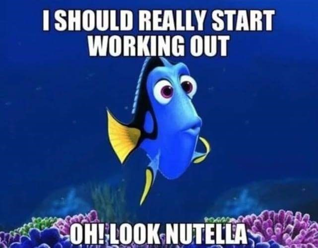 meme - Fish - I SHOULD REALLY START WORKING OUT OH!LOOK NUTELLA