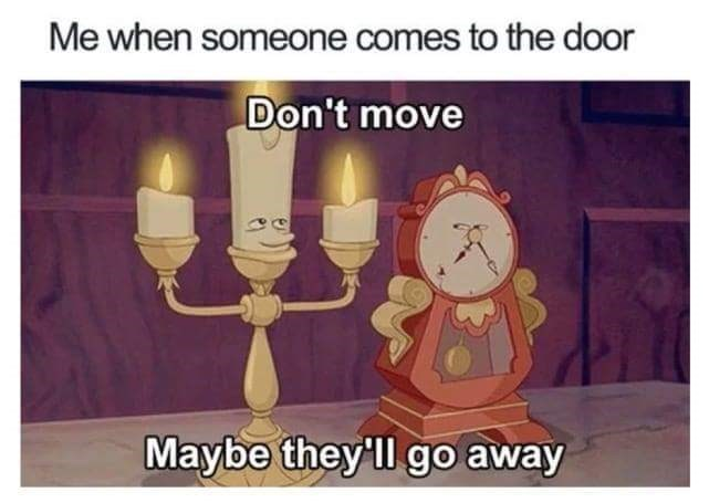 meme - Cartoon - Me when someone comes to the door Don't move Maybe they'll go away