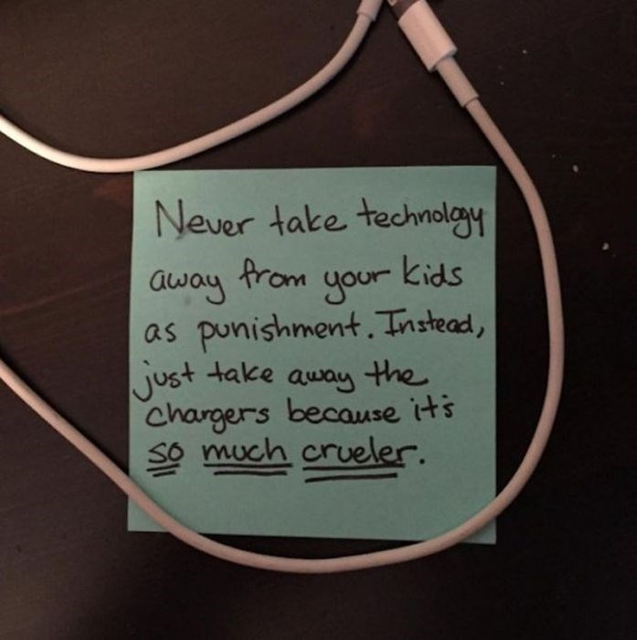 Text - Never take technolgy away tram your kids as punishment.Tnstead, just take awauy the chargers because its much crueler.