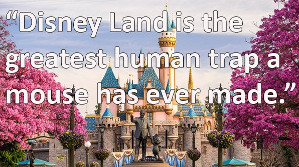 """Landmark - Disney Landis the greatest human trap a mouse has ever made."""""""