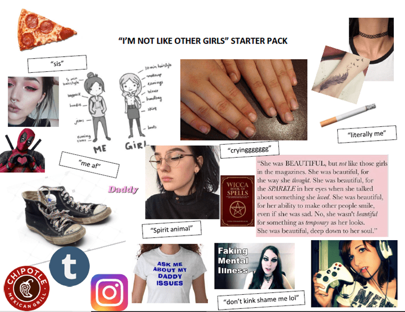 """Hand - """"I'M NOT LIKE OTHER GIRLS"""" STARTER PACK """"sis"""" Jomin hainsgle 5min eirshgle ngs ble hudbag hedit sirt bets """"literally me"""" fuming GiRl ME """"cryinggggggg"""" """"me af """"She was BEAUTIFUL, but not like those girls in the magazines. She was beautiful, for the way she thought. She was beautiful, for the SPARKLE in her eyes when she talked about something she loved. She was beautiful, for her ability to make other people smile, even if she was sad. No, she wasn't beautiful for something as temporary as"""