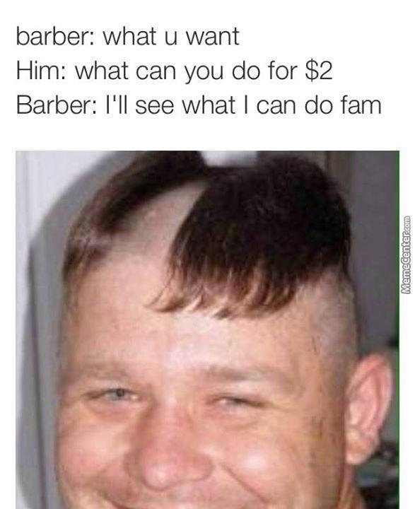 barber fam meme about a cheap haircut