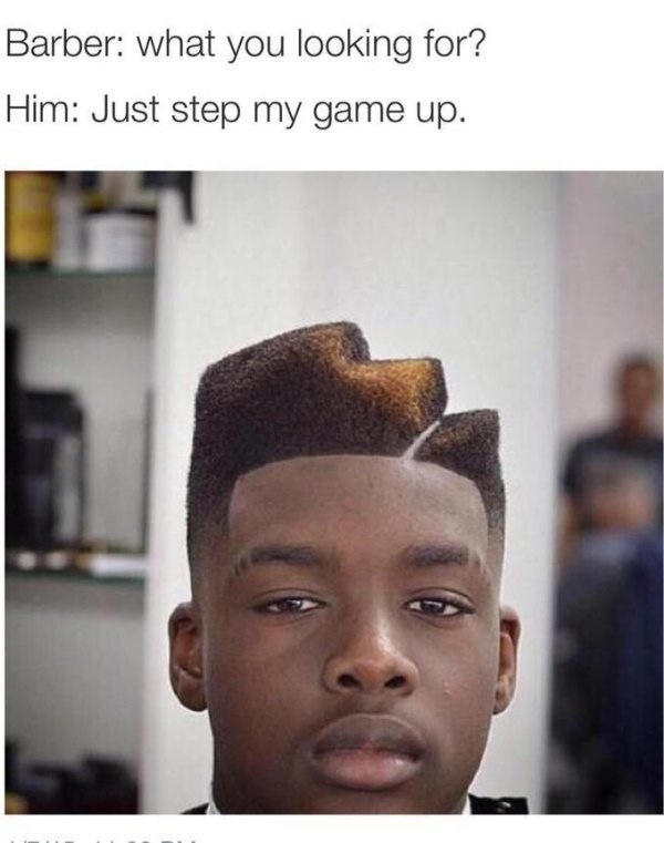 barber meme about getting a staircase inspired haircut