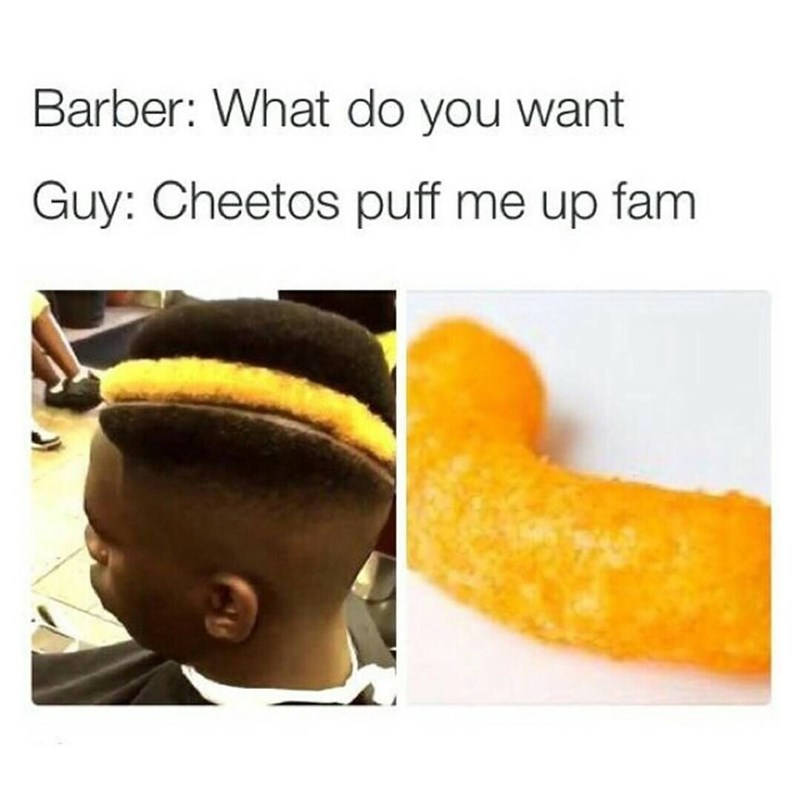 barber fam meme with pic of man's hair shaped and dyed like a Cheeto