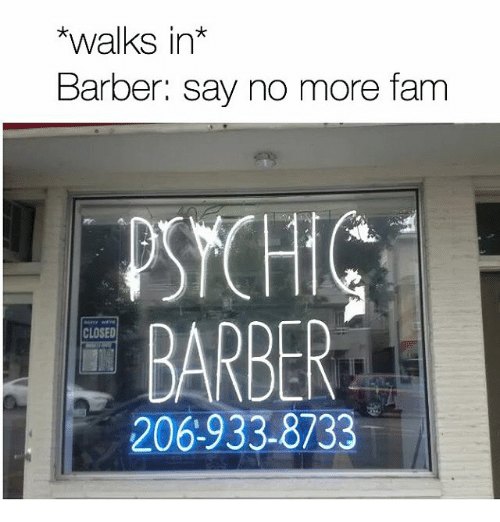 barber fam meme about psychic barber who already knows what you want to get