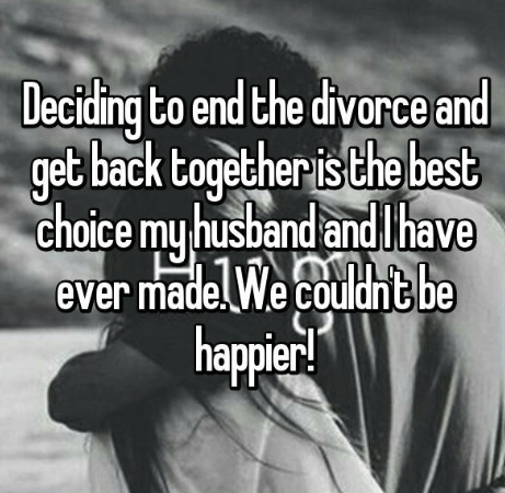 Text - Deciding to end the divorce and get back together is the best choice my husband and Thave ever made.We couldnt be happier!