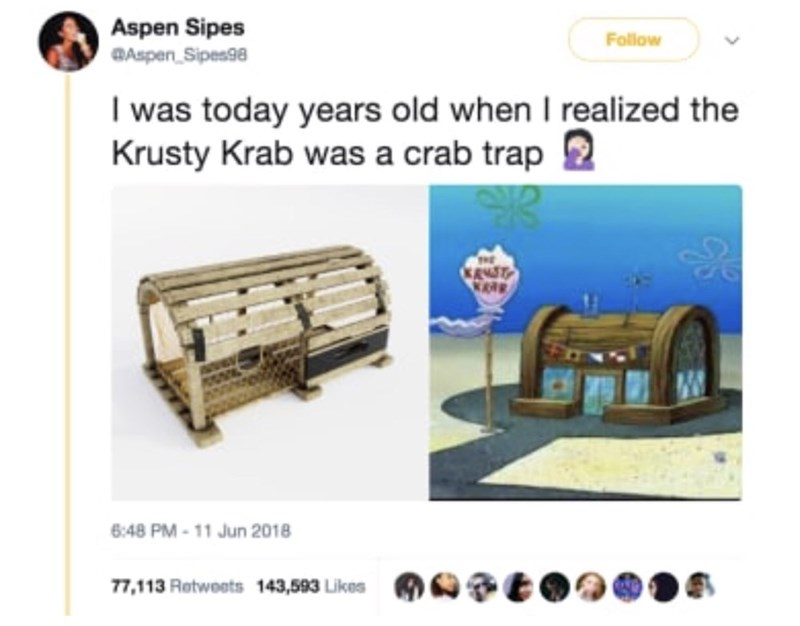 """""""I was today years old when I when I realized the Krusty Crab was a trap"""""""