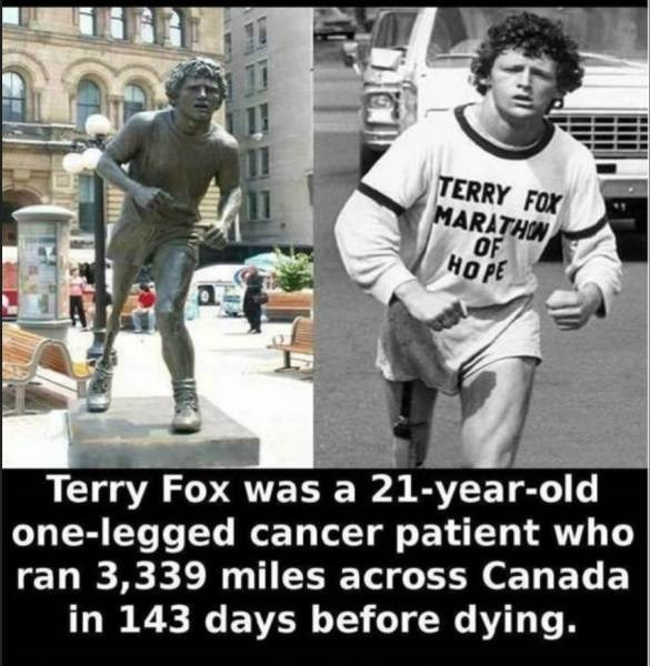 Facial expression - TERRY FOX MARATHON OF HOPE Terry Fox was a 21-year-old |one-legged cancer patient who ran 3,339 miles across Canada in 143 days before dying.