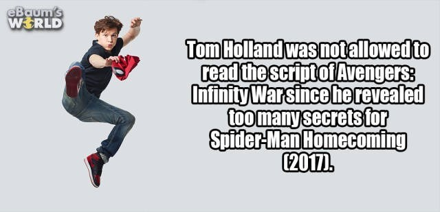 Text - eBaum's WERLD Tom Hollandwasnotallowed to read the scriptof Avengerss Infinity Warsince he revealed toomanysecretsfor Spider-Man Homecoming [2017D