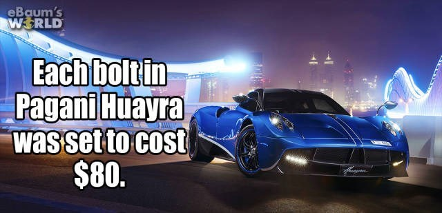 Supercar - eBaum's WERLD Each boltin Pagani Huayra wasset to cost $80.