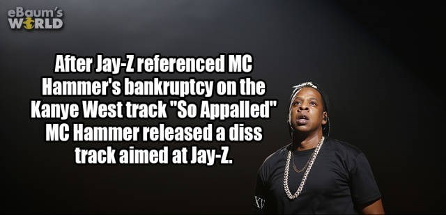 "Text - eBaum's WERLD After Jay-Zreferenced MC Hammer's bankruptcy on the Kanye West track ""So Appalled"" MC Hammer released a diss track aimed at Jay-Z"