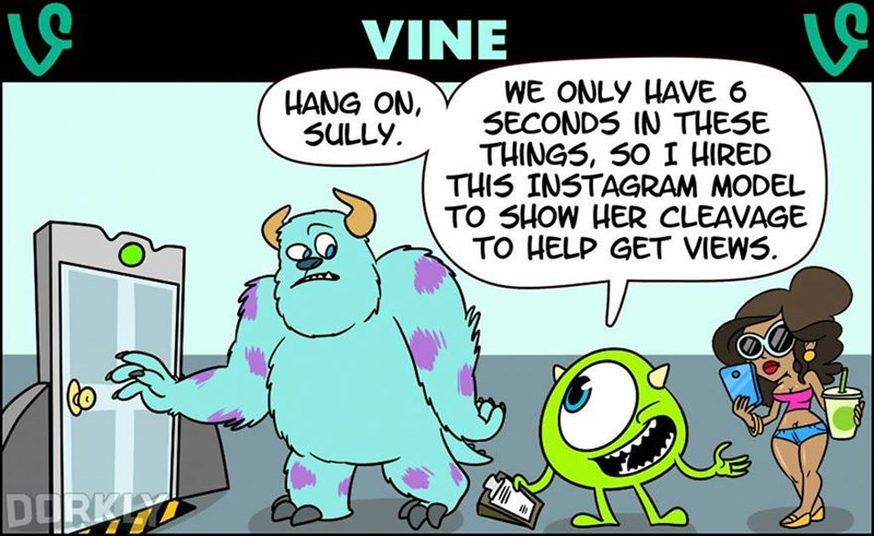Cartoon - VINE WE ONLY HAVE 6 SECONDS IN THESE THINGS, S0 I HIRED THIS INSTAGRAM MODEL TO SHOW HER CLEAVAGE TO HELP GET VIEWS HANG ON, SULLY DORK ih