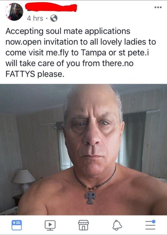 picture mature man facebook post Accepting soul mate applications now.open invitation to all lovely ladies to come visit me.fly to Tampa or st pete.i will take care of you from there.no FATTYS please. TII