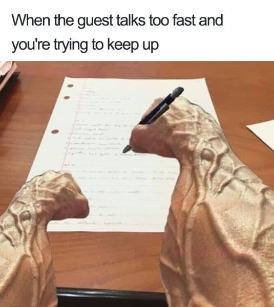 meme - Text - When the guest talks too fast and you're trying to keep up