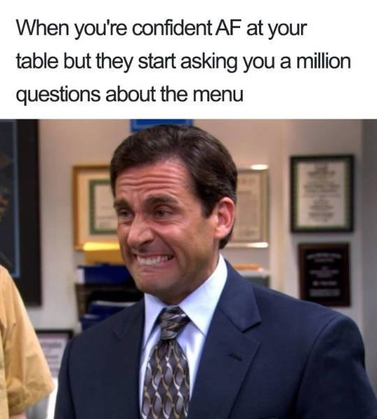 meme - Job - When you're confident AF at your table but they start asking you a million questions about the menu