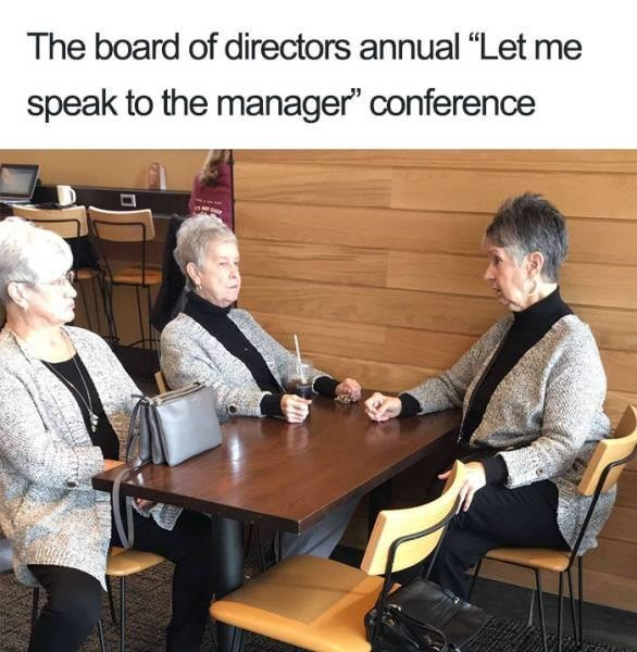 """meme - Conversation - The board of directors annual """"Let speak to the manager"""" conference"""