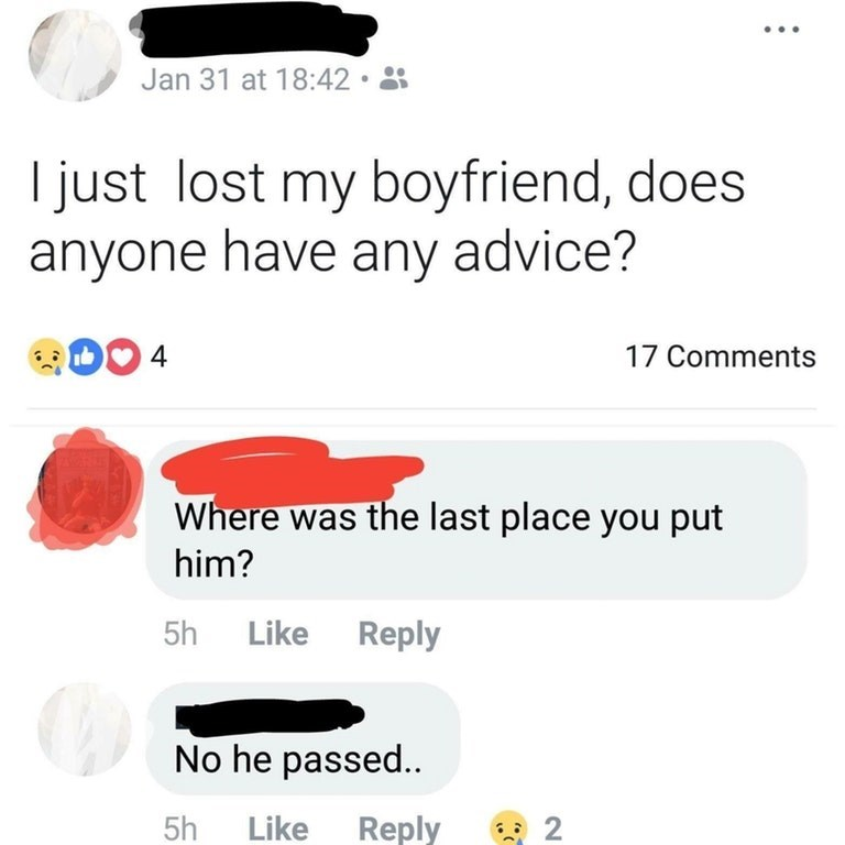 Someone posts on Facebook that they lost their boyfriend, someone comments asking where she put him, and girl replies that he passed away