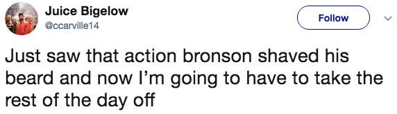 Text - Juice Bigelow Follow @ccarville14 Just saw that action bronson shaved his beard and now I'm going to have to take the rest of the day off