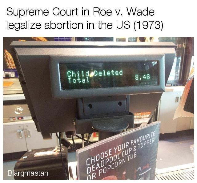 "Supreme Court in Roe v. Wade legalizes abortion in the US (1973) with a photo of a cash register that says, ""Child deleted"""