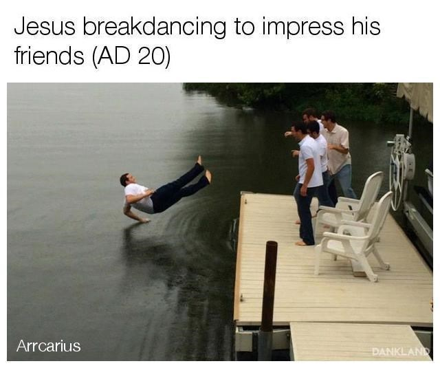 Adaptation - Jesus breakdancing to impress his friends (AD 20) Arrcarius DANKLAND