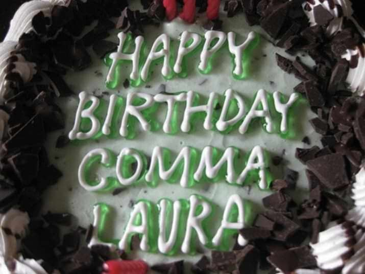 """Happy birthday comma Laura"""