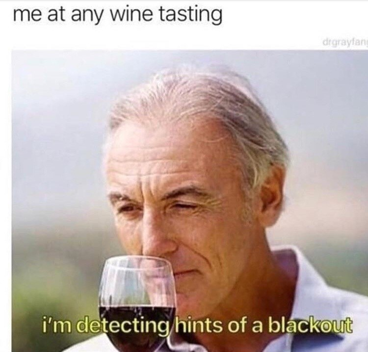 funny meme about going to a wine tasting and detecting a hint of blackout, man smelling wine glass.
