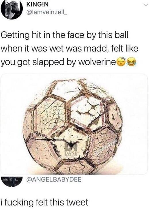 """Photo of an old soccer ball with the caption, """"Getting hit in the face by this ball when it was wet was mad, felt like you got slapped by Wolverine"""""""