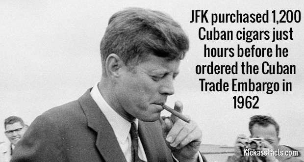Smoking - JFK purchased 1,200 Cuban cigars just hours before he ordered the Cuban Trade Embargo in 1962 KickassFacts.com