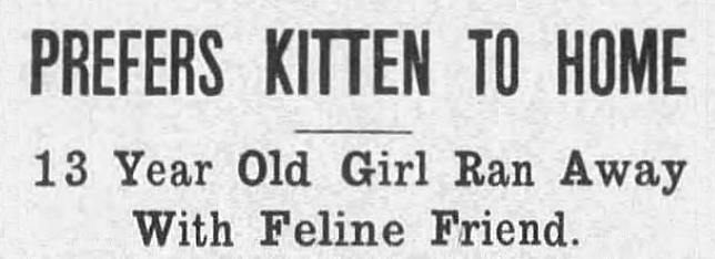 Font - PREFERS KITTEN TO HOME 13 Year Old Girl Ran Away With Feline Friend