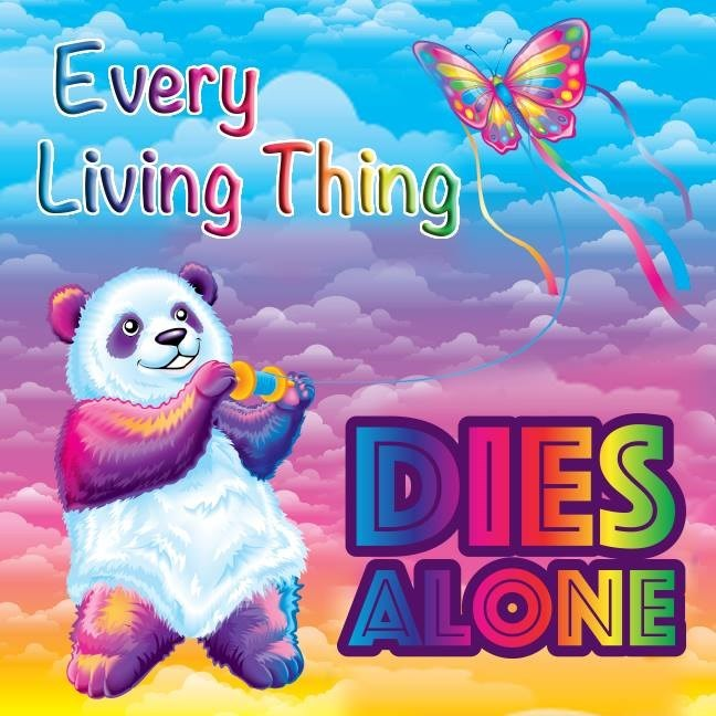 Cartoon - Every Living Thing DIES ALONE