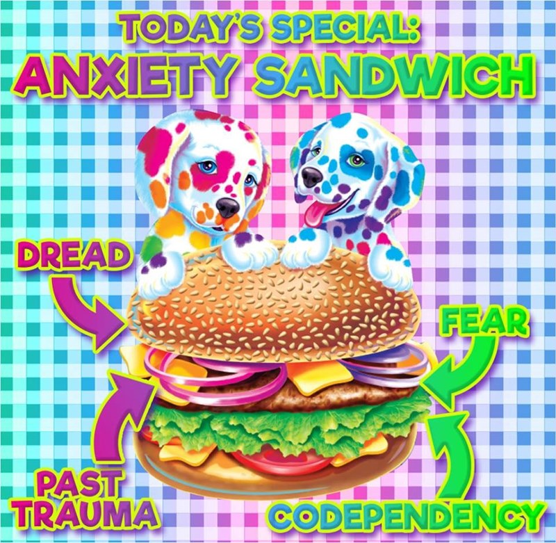 TODAY S SPECIAL ANXIETY SANDWICH DREAD FEAR PAST TRAUMA CODEPENDENCY